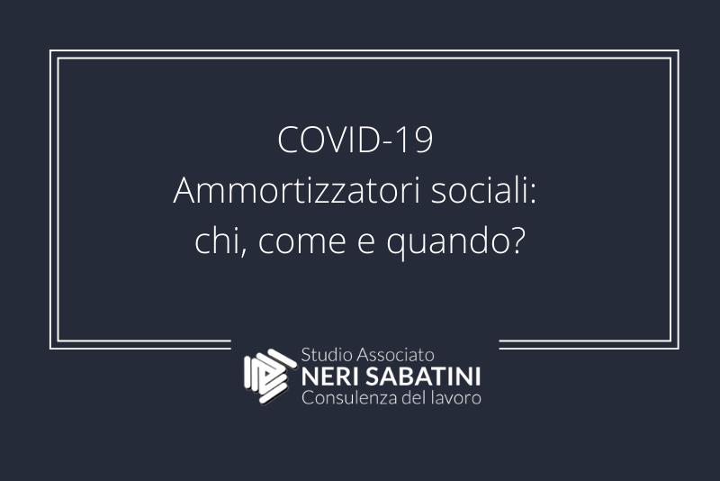 COVID-19 ed ammortizzatori sociali: chi, come e quando?