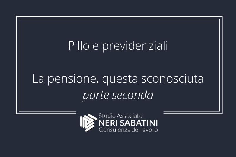 La pensione, questa sconosciuta – parte seconda